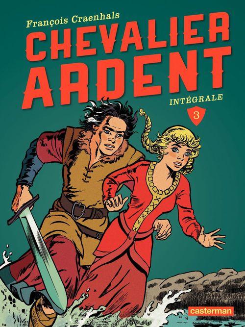 François Craenhals Chevalier Ardent - Les intégrales (Nouvelle édition 2013) - Tome 3