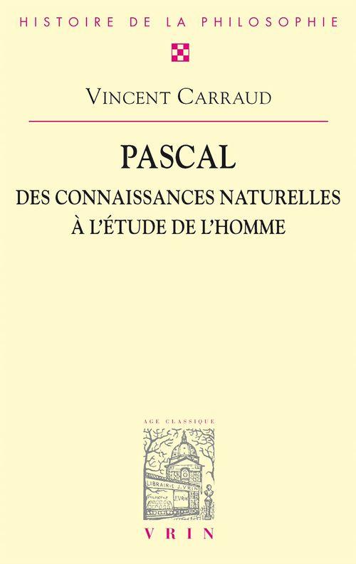 Pascal. Des connaissances naturelles à l'étude de l'homme