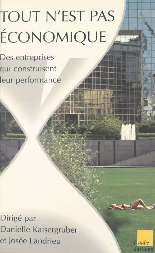 Tout n'est pas économique : des entreprises qui construisent leur performance
