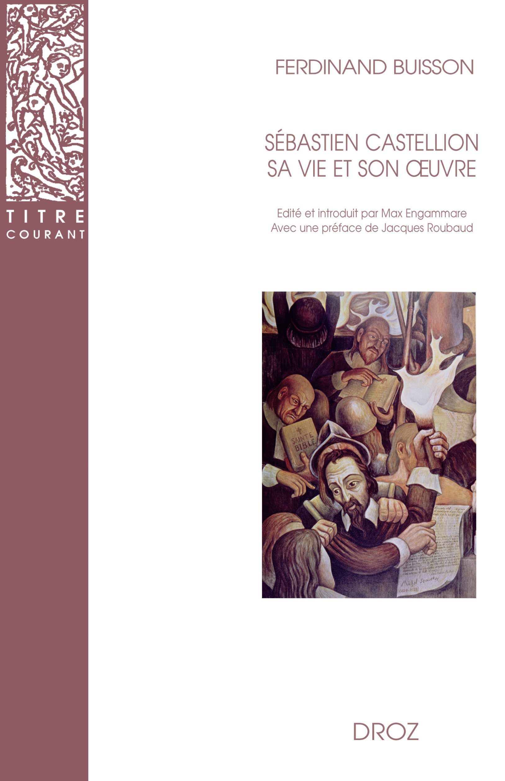 Sébastien Castellion, sa vie et son oeuvre (1515-1563).