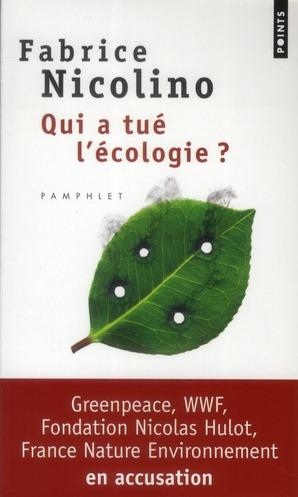 Qui a tué l'écologie ? | Fabrice Nicolino (Auteur)
