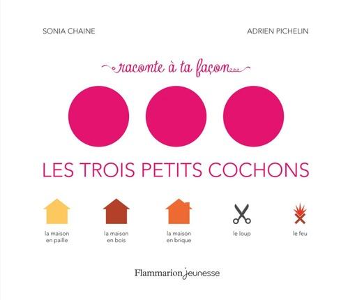 Sonia Chaine Raconte à ta façon... Les trois petits cochons