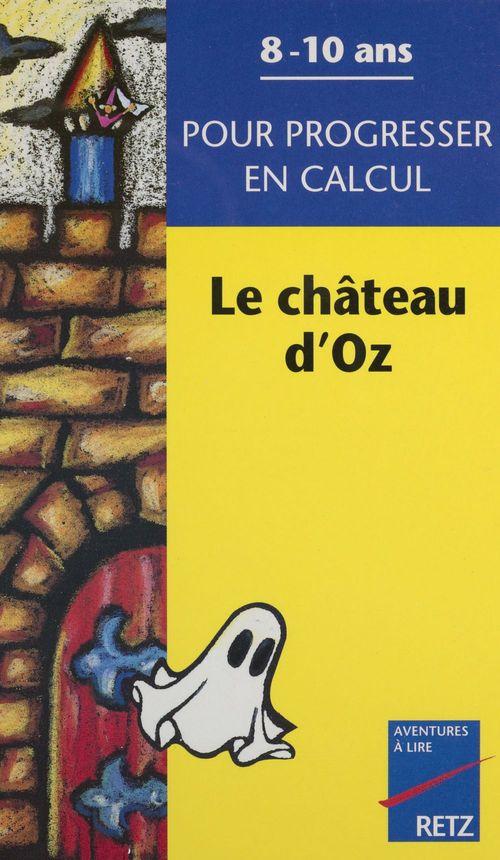 Georges Oros Le Château d'Oz