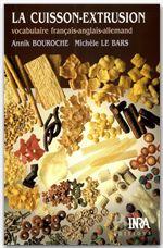 La cuisson-extrusion ; vocabulaire français-anglais-allemand