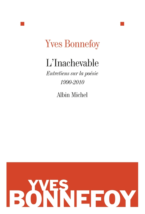 Yves Bonnefoy L'Inachevable