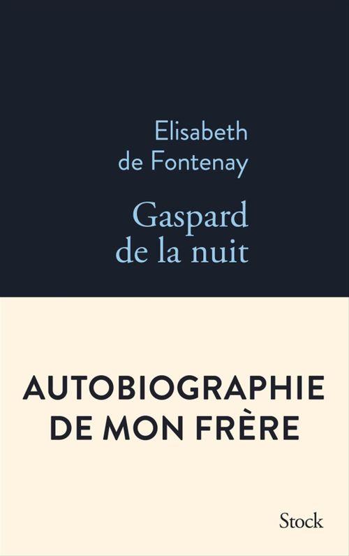 Gaspard de la nuit ; autobiographie de mon frère