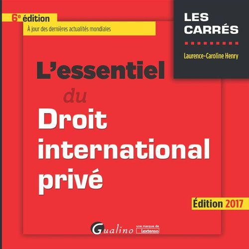 Laurence-Caroline Henry L'essentiel du droit international privé 2017 - 6e édition