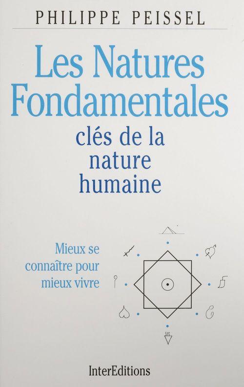 Philippe Peissel Les Natures fondamentales, clé de la nature humaine