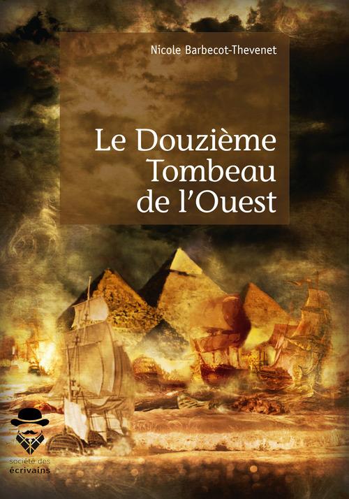 Nicole Barbecot-Thevenet Le Douzième Tombeau de l'Ouest