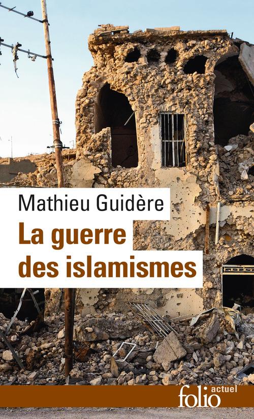 Mathieu Guidère La guerre des islamismes