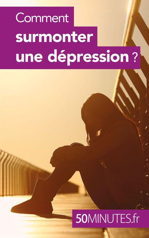 50 minutes Comment surmonter une dépression ?