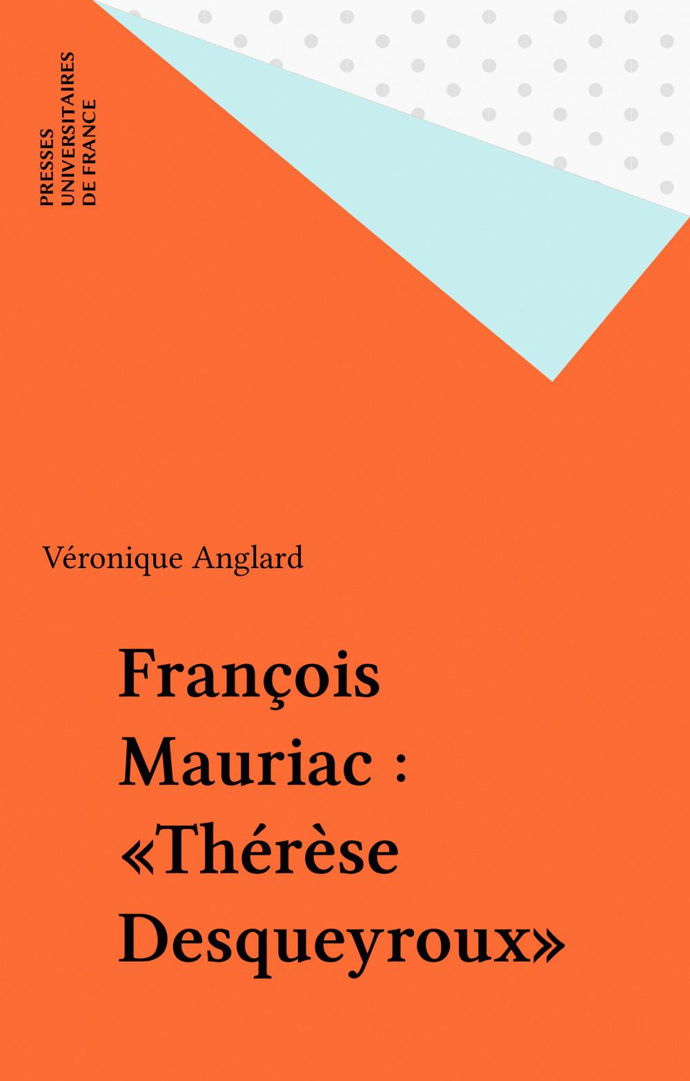François Mauriac : «Thérèse Desqueyroux»