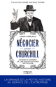N�gocier comme Churchill ; comment garder le cap en situations difficiles