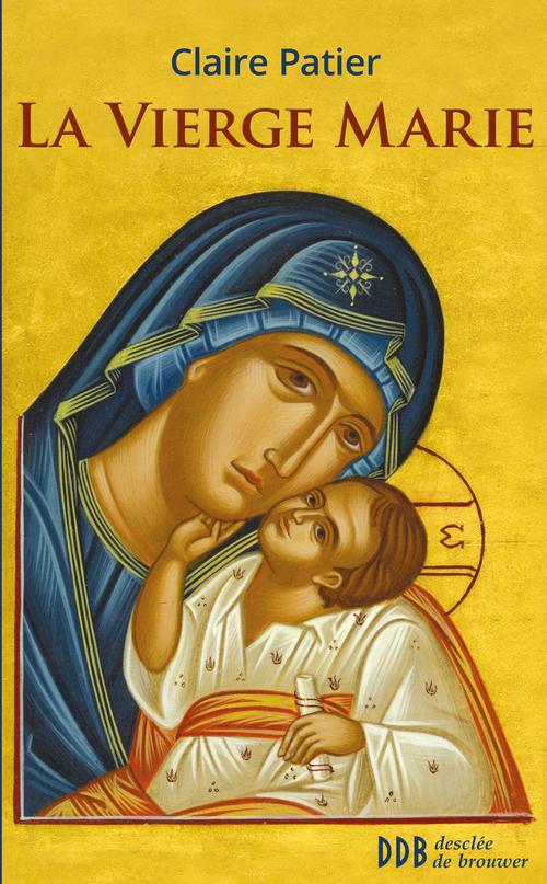 Claire Patier La Vierge Marie