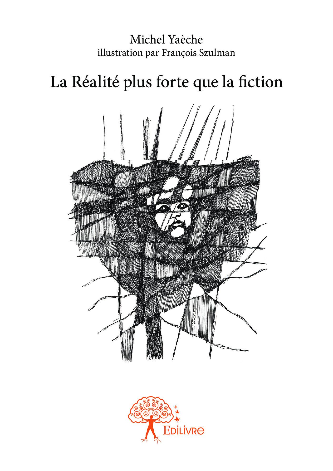 Michel Yaèche La Réalité plus forte que la fiction