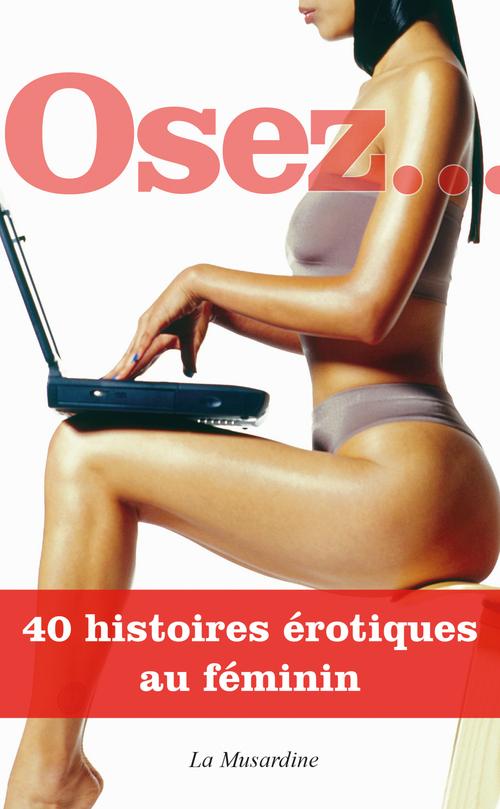 Collectif Osez 40 histoires érotiques au féminin