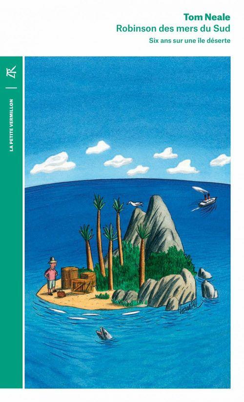 Robinson des mers du Sud ; six ans sur une île déserte