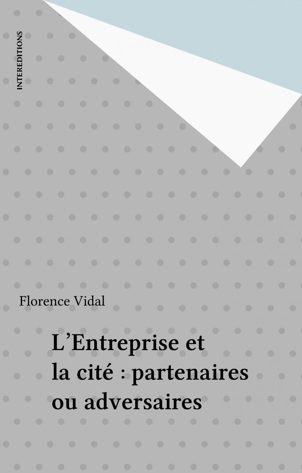 L'Entreprise et la cité : partenaires ou adversaires