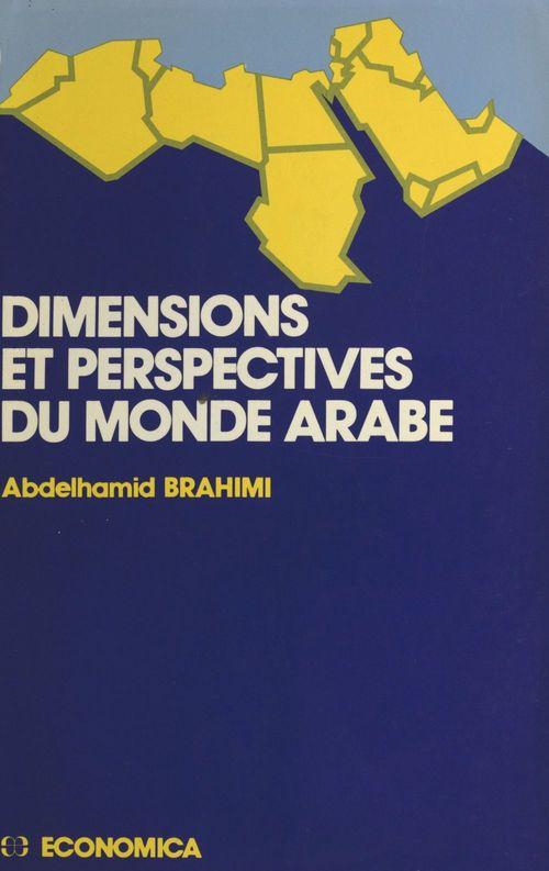 Abdelhamid Brahimi Dimensions et perspectives du monde arabe