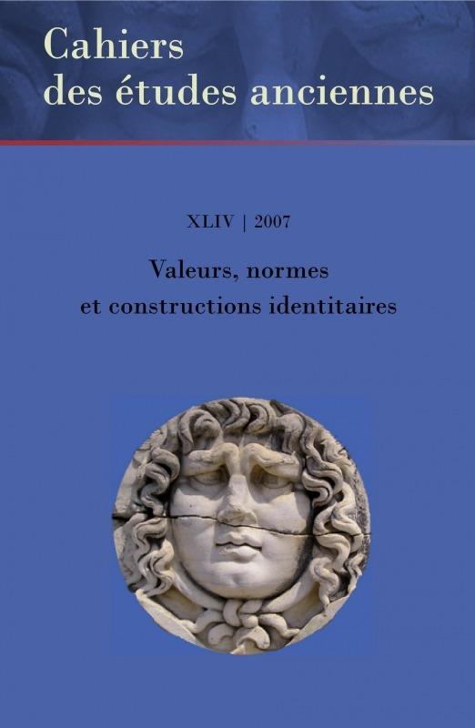 Université d'Ottawa XLIV | 2007 - Valeurs, normes et constructions identitaires - Études anciennes