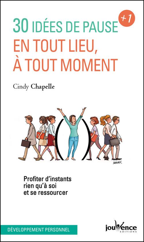 Cindy Chapelle 30 idées de pause en tout lieu, à tout moment