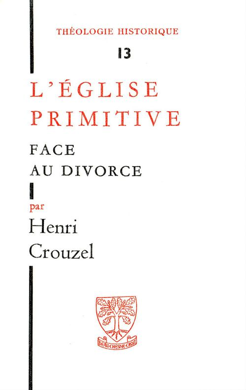 Henri Crouzel L'Eglise Primitive Face Au Divorce
