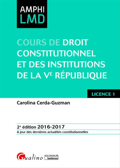 Carolina Cerda-Guzman Cours de droit constitutionnel et des institutions de la Ve République 2016-2017 - 2e édition