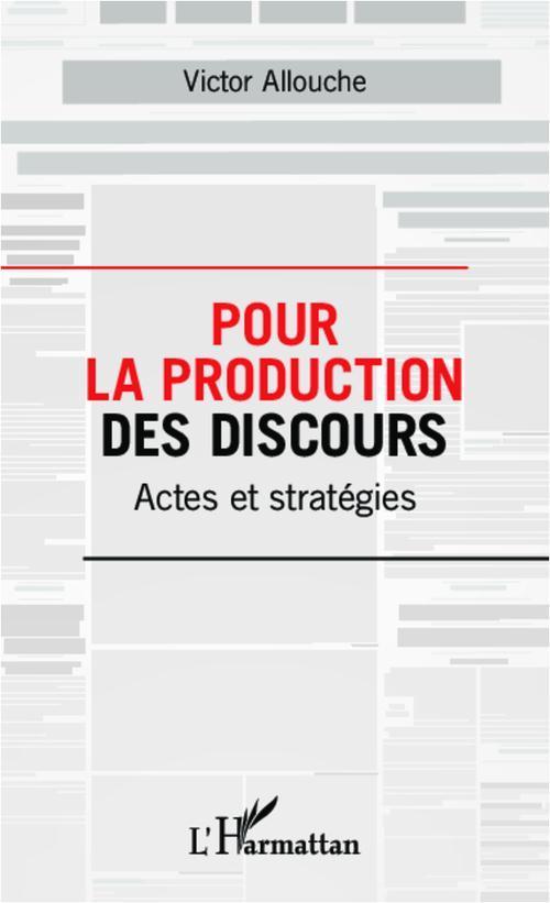 Victor Allouche Pour la production des discours ; actes et stratégies