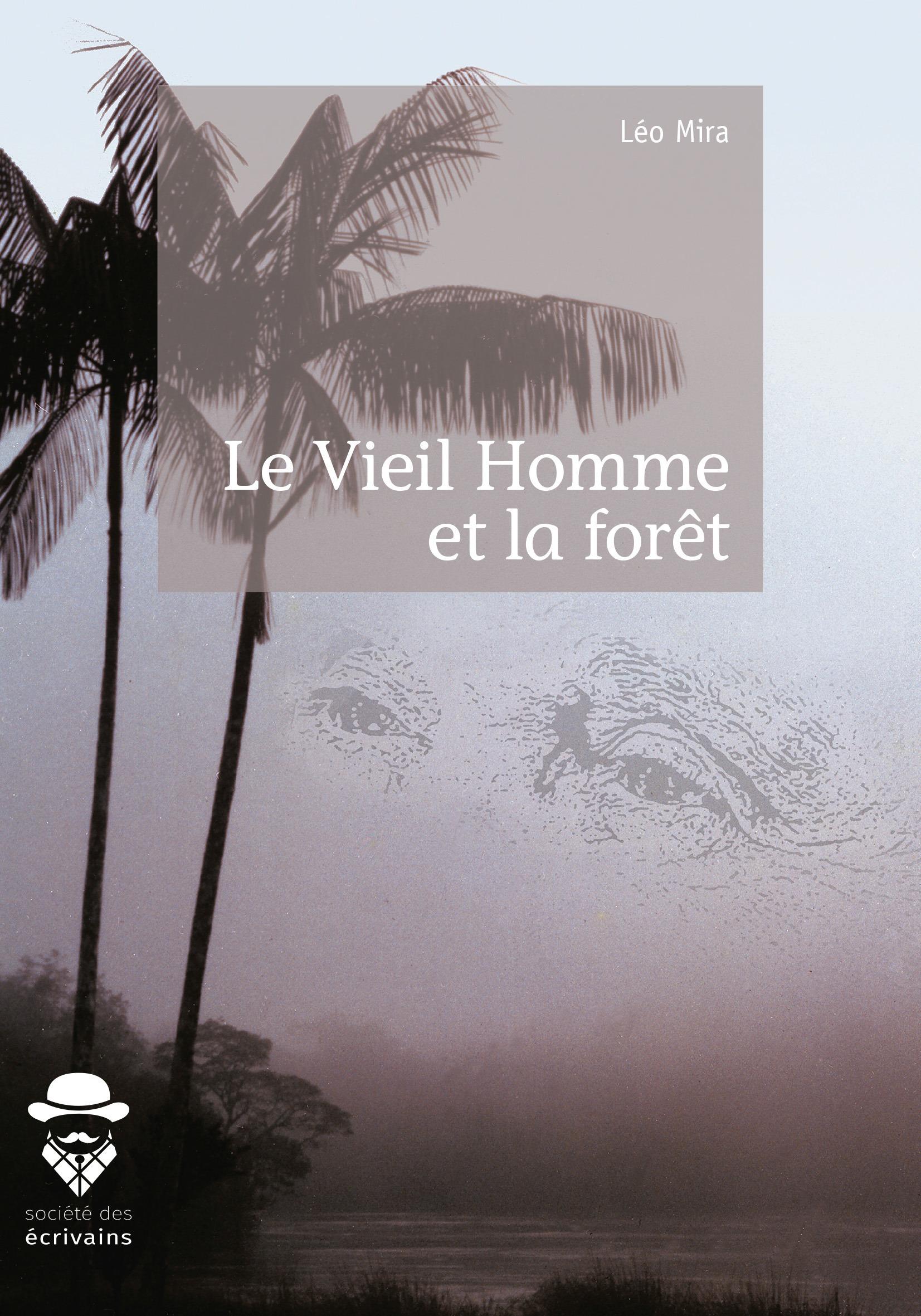 Léo Mira Le Vieil Homme et la forêt