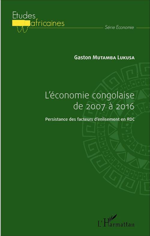Gaston Mutamba Lukusa L'économie congolaise de 2007 à 2016
