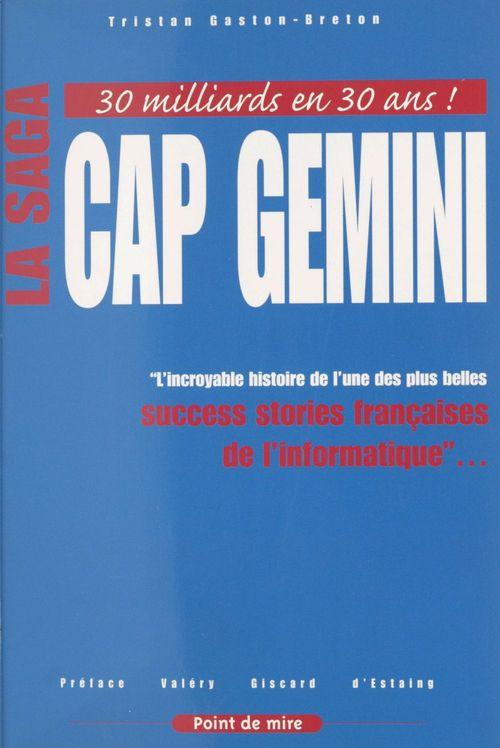 La saga Cap Gemini : l'incroyable histoire de l'une des plus belles success stories françaises de l'informatique