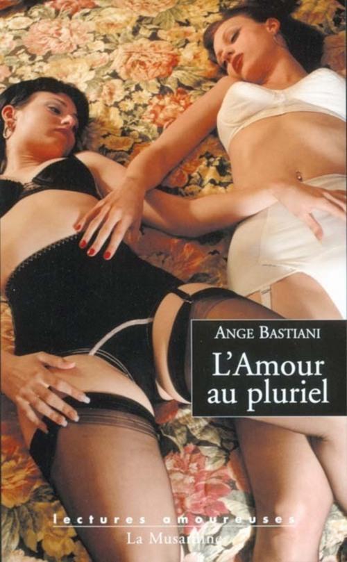 Ange Bastiani L'amour au pluriel