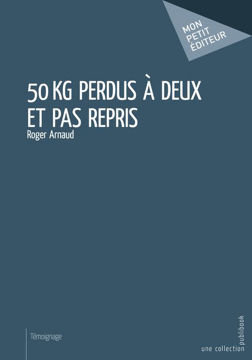 Roger Arnaud 50 kg perdus à deux et pas repris