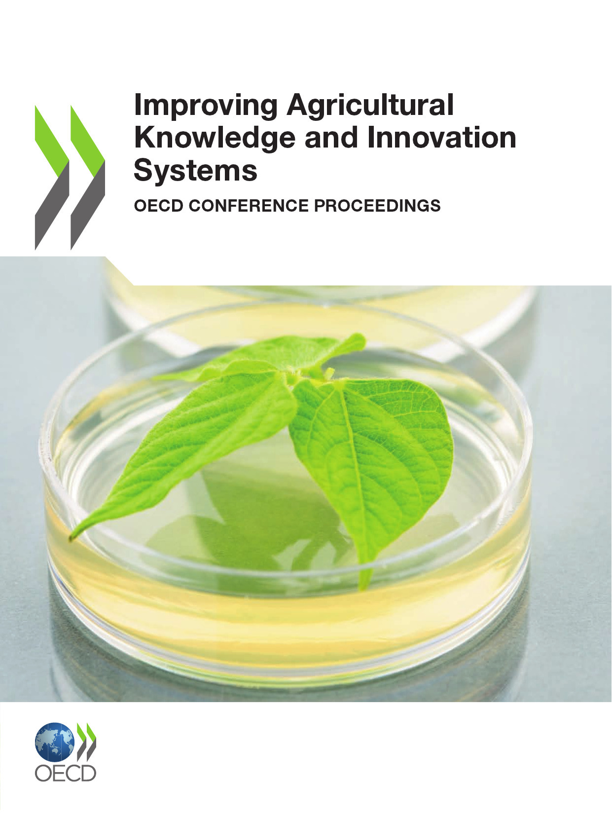 Collectif Improving agricultural knowledge and innovation systems ; OCDE conferenfe proceedings