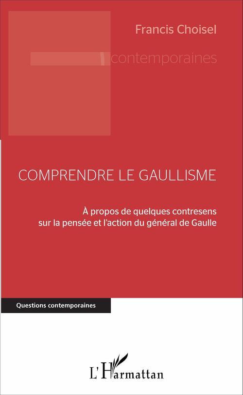 Francis Choisel Comprendre le gaullisme