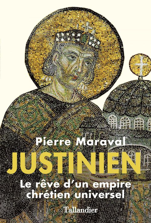 Pierre Maraval Justinien