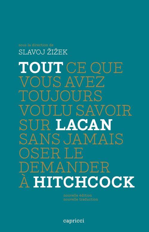 Slavoj ZIZEK Tout ce que vous avez toujours voulu savoir sur Lacan sans jamais oser le demander à Hitchcock