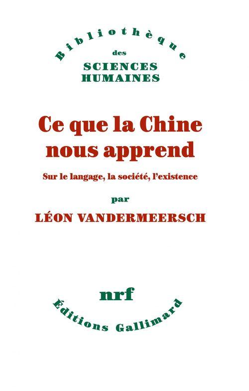 Ce que la Chine nous apprend ; sur le langage, la société, l'existence