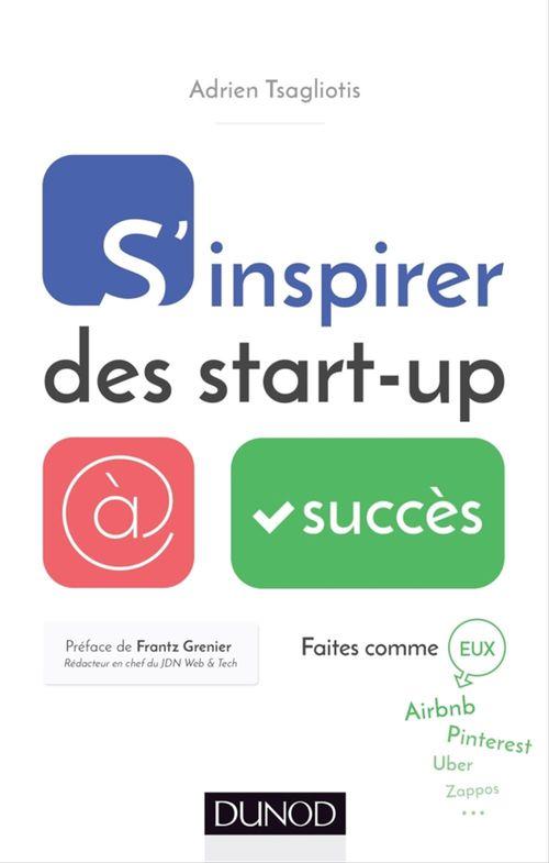 Adrien Tsagliotis S'inspirer des start-up à succès