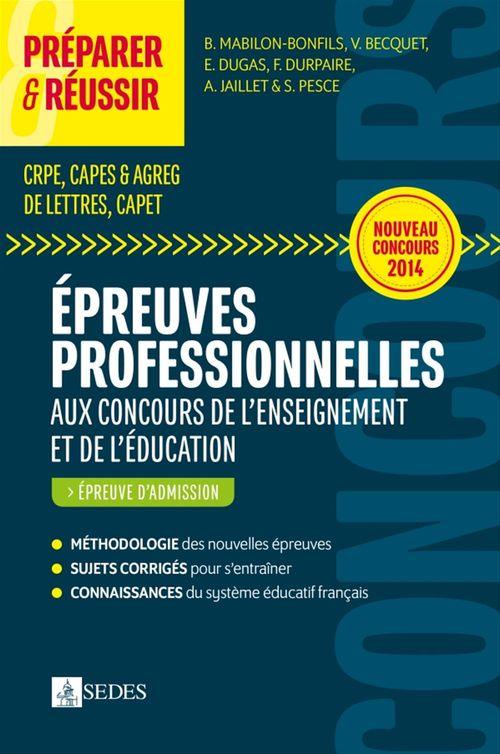 François Durpaire Préparer et réussir les épreuves professionnelles aux concours de l'enseignement et de l'éducation