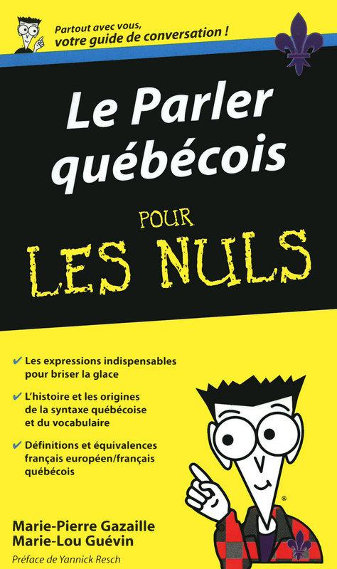 Le Parler québecois - Guide de conversation Pour les Nuls