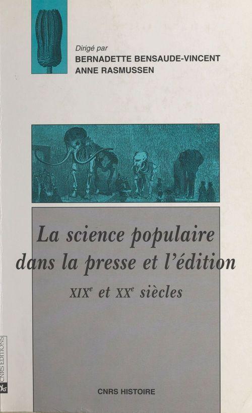 La science populaire dans la presse et l'édition, 19e et 20e siècles