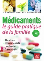 Mdicaments ; le guide pratique de la famille (dition 2012)