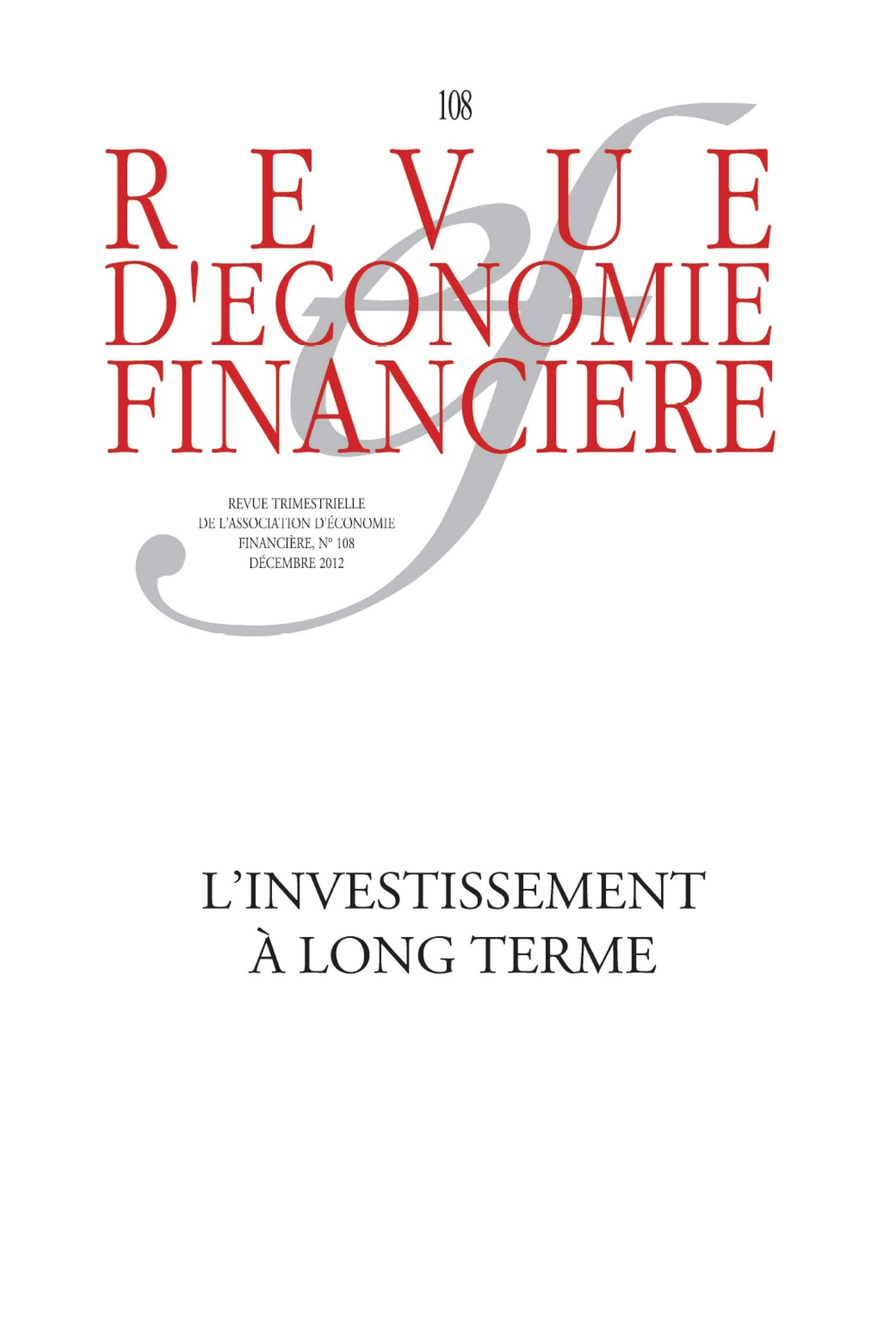 Arkwright Edwar L'Investissement A Long Terme. N 108 - Dcembre 2012