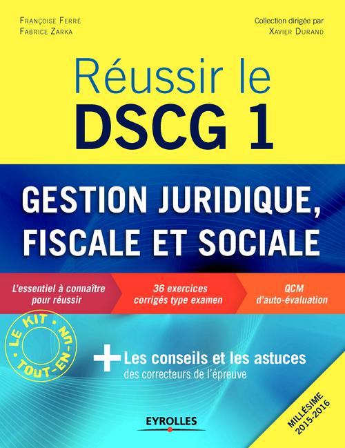 Françoise Ferré Réussir le DSCG1 ; gestion juridique, sociale et fiscale (2e édition)