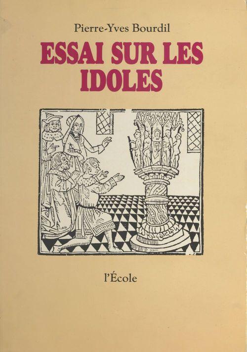 Pierre-Yves Bourdil Essai sur les idoles