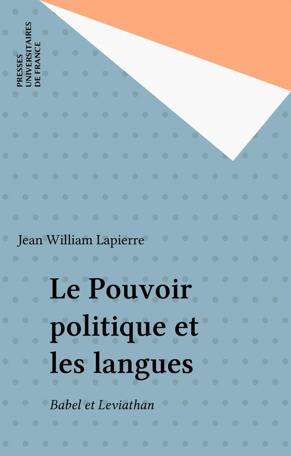 Jean William Lapierre Le Pouvoir politique et les langues
