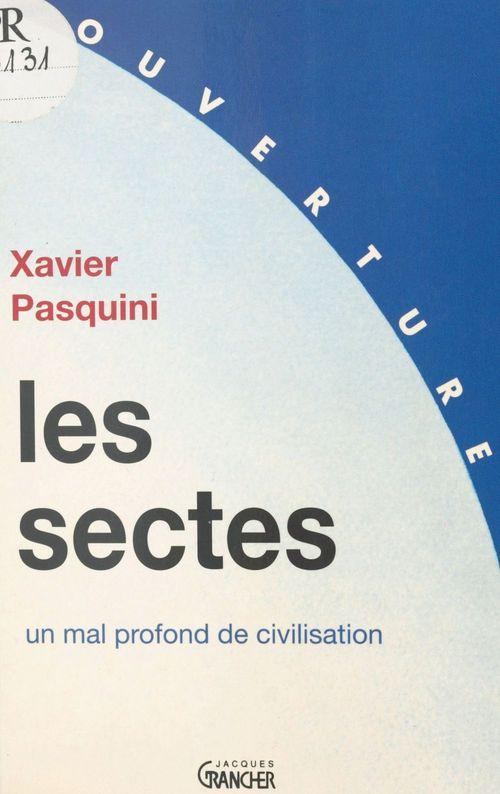 Xavier Pasquini Les Sectes : un mal profond de civilisation