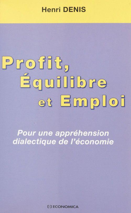 Profit, équilibre et emploi : pour une appréhension dialectique de l'économie