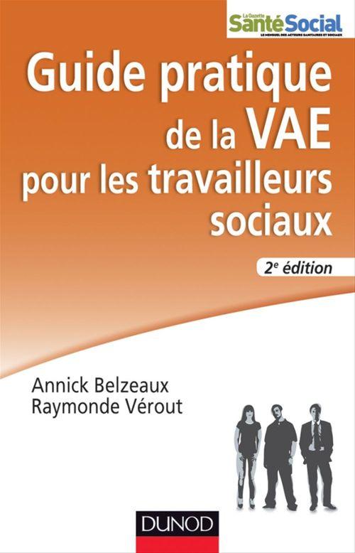 Annick Belzeaux Guide pratique de la VAE pour les travailleurs sociaux - 2e édition